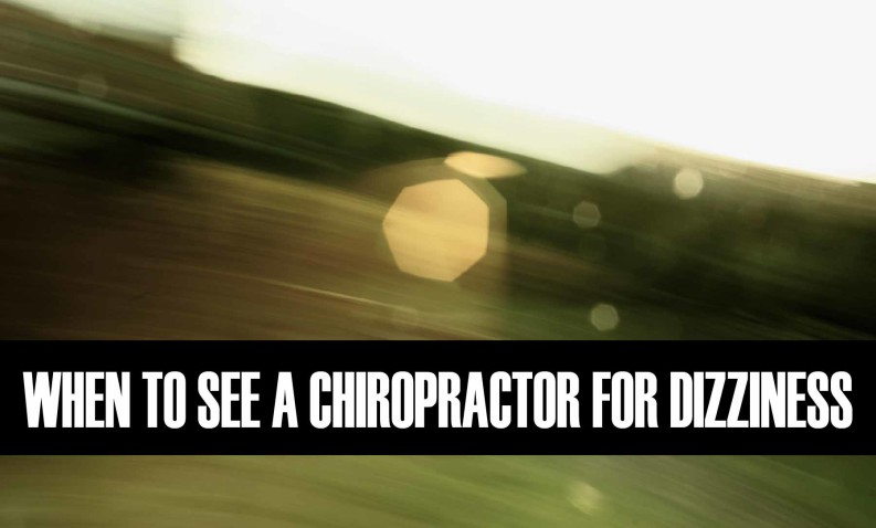 vertigo and chiropractic when to see a chiropractor for dizziness