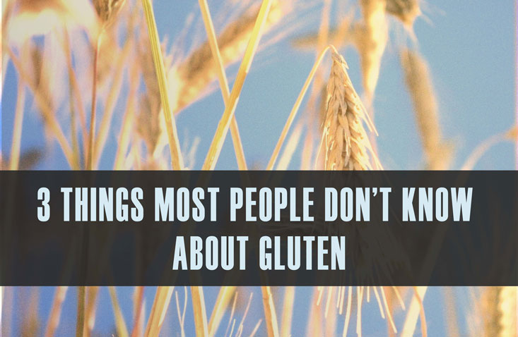 3 things most people don't know about gluten