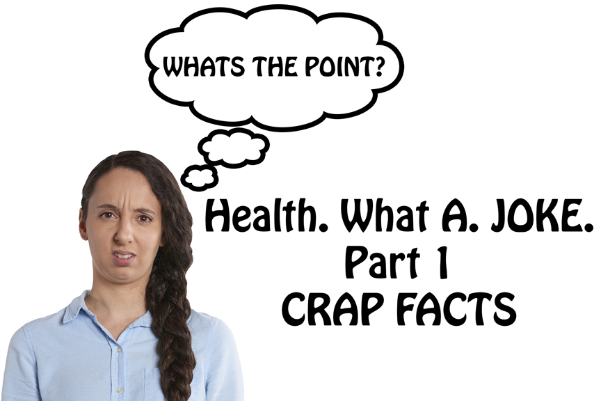 Health-What-A-Joke-Part-1-Crap-Facts